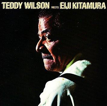 Teddy Wilson Meets Eiji Kitamura by Teddy Wilson