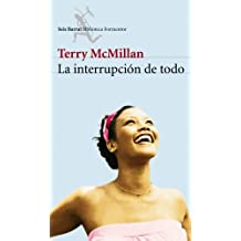 La Interruption De Todo/the Interruption of Everything (Biblioteca Formentor) (Spanish Edition)