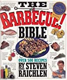 The Barbecue! Bible, Steven Raichlen, 0761111794