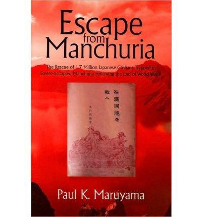 [ [ [ Escape from Manchuria[ ESCAPE FROM MANCHURIA ] By Paul K. Maruyama, K. Maruyama ( Author )Mar-08-2010 Paperback pdf epub