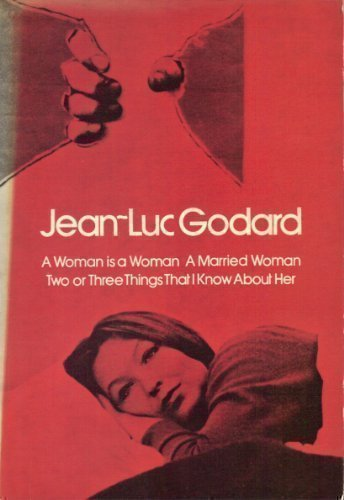 Godard--Three Films: A Woman Is a Woman / A Married Woman / Two or Three Things I Know About Her