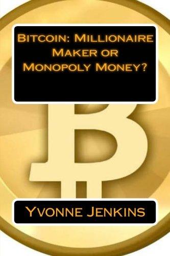 Bitcoin: Millionaire Maker or Monopoly Money?: Amazon.es: Jenkins, Yvonne: Libros en idiomas extranjeros