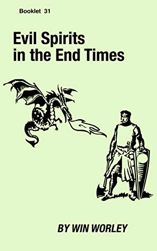 Evil Spirits in the End Times (Booklet Book 31)
