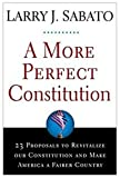 A More Perfect Constitution, Larry J. Sabato, 0802716210