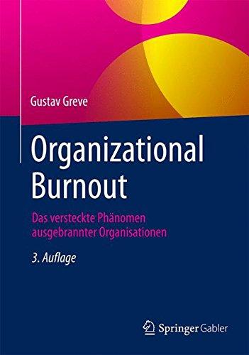 Organizational Burnout: Das versteckte Phänomen ausgebrannter Organisationen Gebundenes Buch – 25. Juni 2015 Gustav Greve Gabler Verlag 3834947636 Management - General