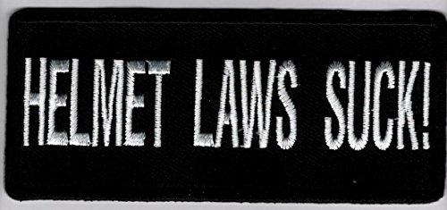 Helmet Laws Suck Embroidered Iron-On Patch - 4 x 1 1/2 -