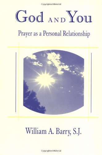 God and You: Prayer As a Personal Relationship (William Barry A)