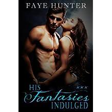 His Fantasies Indulged