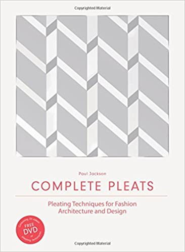 Complete pleats pleating techniques for fashion architecture and complete pleats pleating techniques for fashion architecture and design paul jackson 9781780676012 amazon books fandeluxe Choice Image