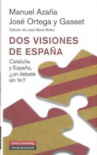 Dos visiones de España nueva edición : Catalunya y España, ¿un debate sin fin? Ensayo: Amazon.es: Azaña, Manuel: Libros