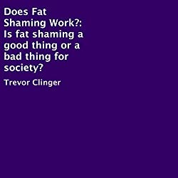 Does Fat Shaming Work?