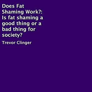 Does Fat Shaming Work? Audiobook