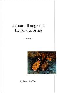 Le roi des orties par Bernard Blangenois