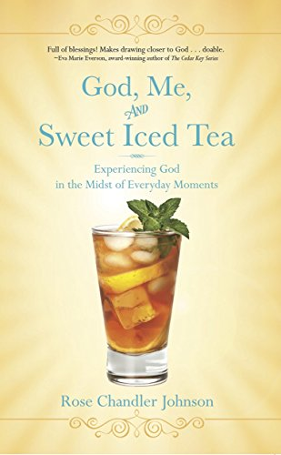 God, Me, and Sweet Iced Tea - Experiencing God in the Midst of Everyday Moments