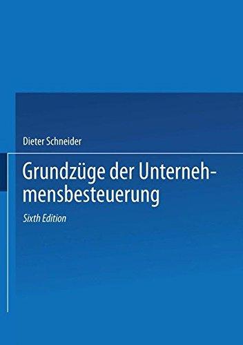 Grundzüge der Unternehmensbesteuerung (German Edition)