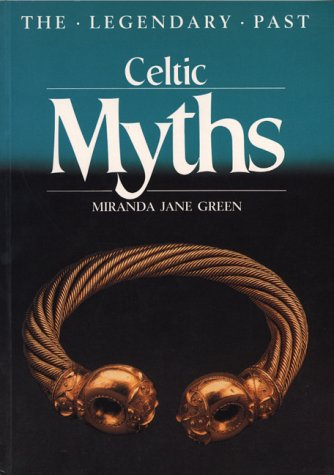 Celtic Myths (The Legendary Past)