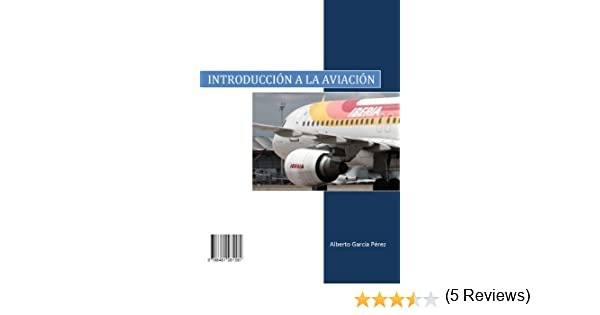 Introduccion a la Aviacion eBook: Alberto Garcia: Amazon.es: Tienda Kindle