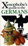 Xenophobe's Guide to the Germans Pb