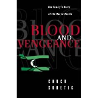 Blood & Vengeance – One Family′s Story of the War in Bosnia