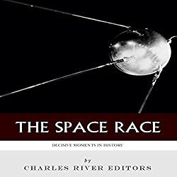 Decisive Moments in History: The Space Race