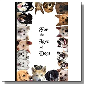 For the  Love of Dogs: Pawsome Inspirational Color Journal Notes & Greeting Cards (Save Korean Dogs - Journal and Stationary paperback) (Volume 1)
