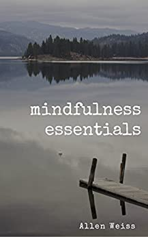 Mindfulness Essentials by [Weiss, Allen, Weiss, Allen]
