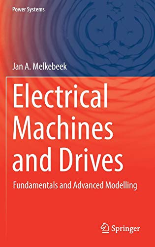 and Drives: Fundamentals and Advanced Modelling (Power Systems) ()
