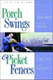 img - for Porch Swings and Picket Fences: Tarnished Silver/Twice in a Blue Moon/Texas Two-Step/The Boy Next Door (Inspirational Romance Collection) book / textbook / text book