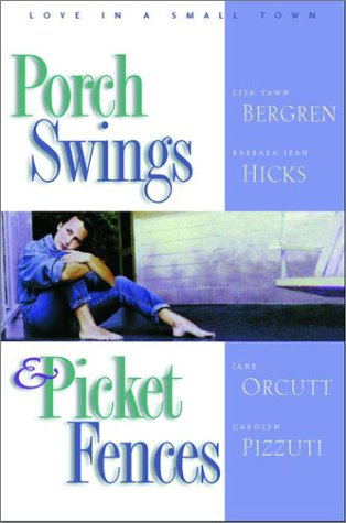 Porch Swings and Picket Fences: Tarnished Silver/Twice in a Blue Moon/Texas Two-Step/The Boy Next Door (Inspirational Romance - Book For Swing The Fences