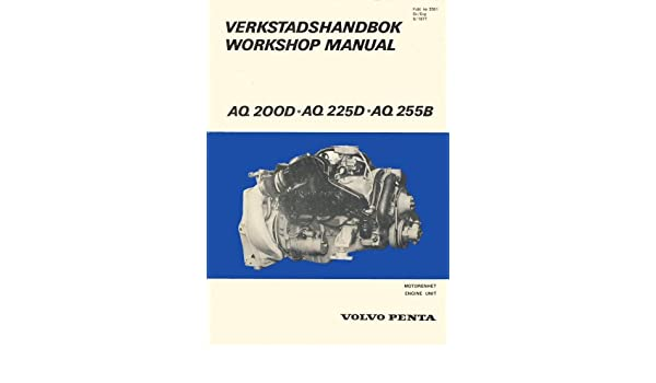 volvo penta aq 200d aq 225d aq 255d workshop manual rh amazon com Volvo Penta Parts 03 Volvo Penta 4.3