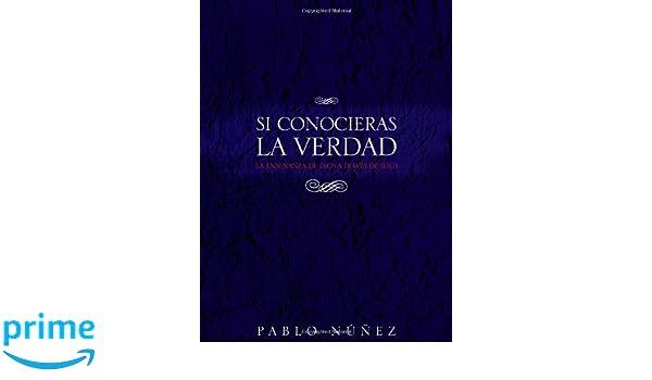 Si conocieras la Verdad (Spanish Edition)