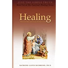 Healing: Emotional Hurt and Giving the Pain to God by Raymond Lloyd Richmond (2006-11-01)