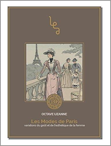 Livre gratuits en ligne Les modes de Paris : Variations du goût et de l'esthétique de la femme pdf, epub ebook
