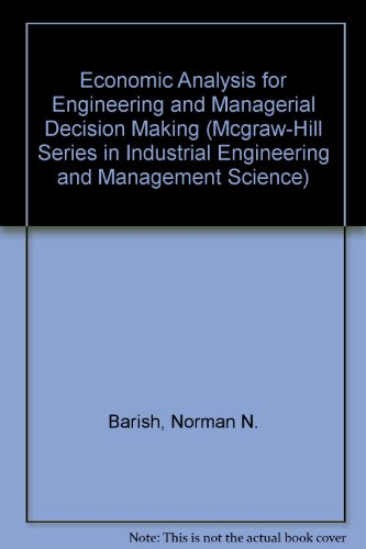 Economic Analysis for Engineering and Managerial Decision Making (McGraw-Hill Series in Industrial Engineering and Manag