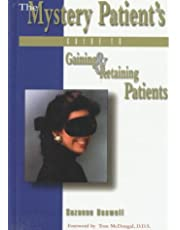 The Mystery Patient's Guide to Gaining & Retaining Patients