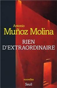 Rien d'extraordinaire par Antonio Muñoz Molina