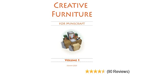 Minecraft Furniture Ideas (Volume 1) - Learn How To Build Amazing Rooms  With This Minecraft Guide! - *Updated*