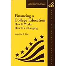 Financing A College Education: How It Works, How It's Changing (American Council on Education Oryx Press Series...