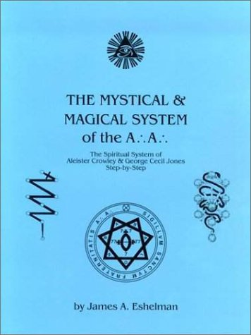 The Mystical and Magical System of the A .'. A .'. - The Spiritual System of Aleister Crowley & George Cecil Jones Step-by-Step PDF