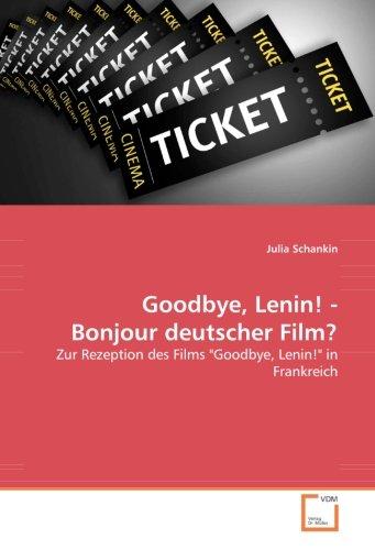 Goodbye, Lenin! - Bonjour deutscher Film?: Zur Rezeption des Films