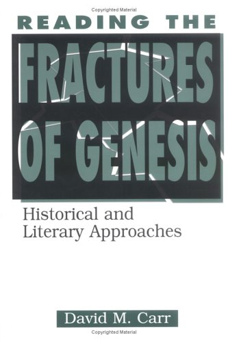 Reading the Fractures of Genesis: Historical and Literary Approaches