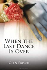 When the Last Dance is Over Kindle Edition