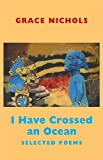 I Have Crossed an Ocean: Selected Poems
