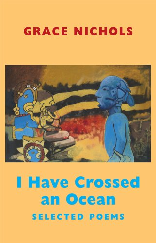 I Have Crossed an Ocean: Selected Poems by Bloodaxe Books