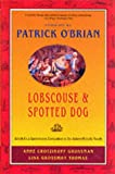 Lobscouse and Spotted Dog: Which it's a Gastronomic Companion to the Aubrey/Maturin Novels: Which Is a Gastronomic Companion to the Aubrey/Maturin Novels