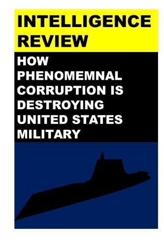 Intelligence Review: How Corruption is destroying Military Effectiveness of United States of America (US Military Corruption) (Volume 54) by Agha H Amin (2015-12-15)