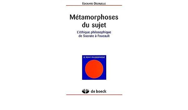 Métamorphoses du sujet : Léthique philosophique de Socrate à Foucault (French) Paperback