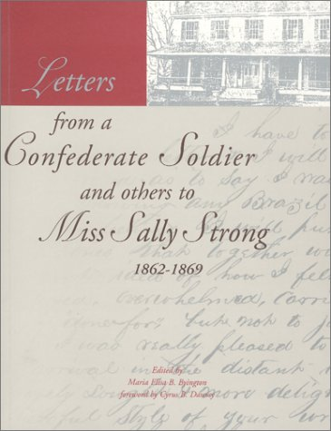 Letters from a Confederate Soldier and others to Miss Sally Strong 1862 - 1869 PDF