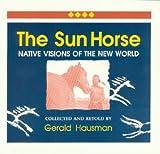 The Sun Horse, Gerald Hausman, 091495508X