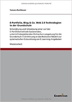 Book E-Portfolio, Blog and Co. Web 2.0 Technologien in der Grundschule